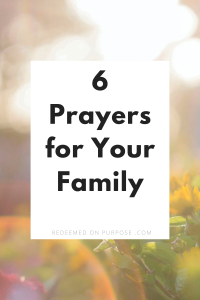 6 Prayers for Your Family